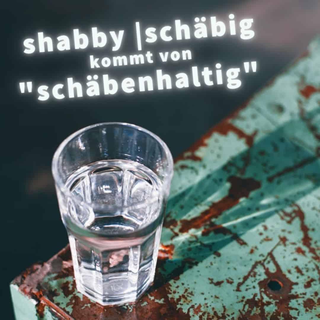 Woher kommt der Ausdruck shabby | schäbig?